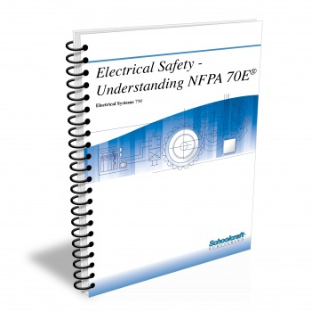 Electrical Safety in the Workplace - Understanding NFPA 70E Textbook